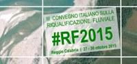 """Il Progetto LIFE Rinasce al """"III Convegno italiano sulla Riqualificazione Fluviale """""""