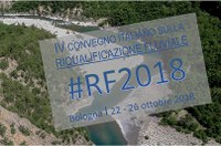 IV Convegno di riqualificazione fluviale - Bologna, 22-26 ottobre 2018